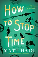 How To Stop Time Paperback  by Matt Haig