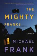 The Mighty Franks Hardcover  by Michael Frank