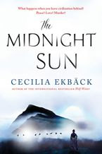 The Midnight Sun Paperback  by Cecilia Ekbäck