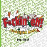 F*ckin' eh! Colouring Book