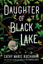 Daughter of Black Lake Hardcover  by Cathy Marie Buchanan