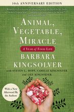 Animal, Vegetable, Miracle - Tenth Anniversary Edition Paperback  by Barbara Kingsolver