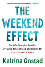 The Weekend Effect Hardcover  by Katrina Onstad