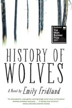 History of Wolves Paperback  by Emily Fridlund