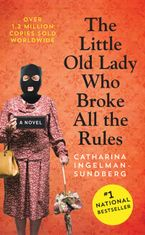 The Little Old Lady Who Broke All The Rules Paperback  by Catharina Ingelman-Sundberg