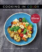 Cooking in Color: Vibrant, Delicious, Beautiful Food