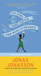 The Girl Who Saved The King Of Sweden Paperback  by Jonas Jonasson