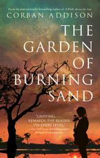 The Garden of Burning Sand Paperback  by Corban Addison