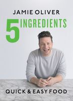 5 Ingredients – Quick & Easy Food Hardcover  by Jamie Oliver