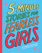 5-Minute Stories for Fearless Girls Hardcover  by Sarah Howden