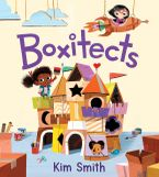Boxitects Hardcover  by Kim Smith