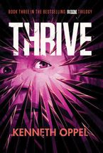 Thrive Hardcover  by Kenneth Oppel