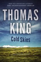 Cold Skies Hardcover  by Thomas King