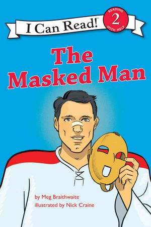 I Can Read Hockey Stories: The Masked Man book image