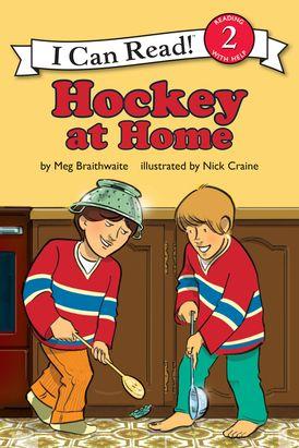 I Can Read Hockey Stories: Hockey at Home