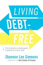 Living Debt-Free Paperback  by Shannon Lee Simmons