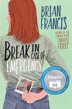 Break in Case of Emergency Hardcover  by Brian Francis