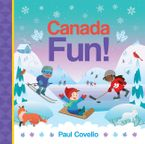 Canada Fun! Board book  by Paul Covello