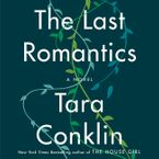 The Last Romantics Downloadable audio file UBR by Tara Conklin