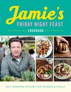 Jamie's Friday Night Feast Paperback  by Jamie Oliver