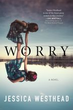 Worry Paperback  by Jessica Westhead