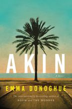 Akin Hardcover  by Emma Donoghue