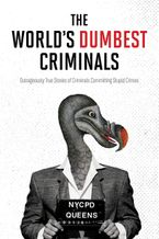 The World's Dumbest Criminals Paperback  by HarperCollins Publishers Canada