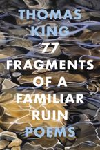 77 Fragments of a Familiar Ruin Paperback  by Thomas King