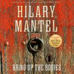 Bring Up The Bodies Downloadable audio file UBR by Hilary Mantel