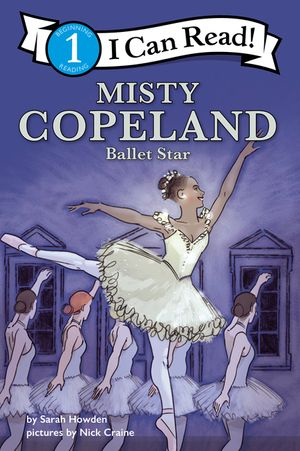 Misty Copeland: Ballet Star (I Can Read Level 1) book image