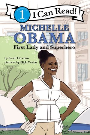 Michelle Obama: First Lady and Superhero (I Can Read Level 1) book image