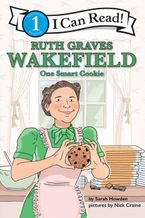 Ruth Graves Wakefield: One Smart Cookie