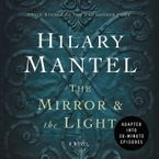 The Mirror & the Light: An Adaptation in 30 Minute Episodes