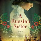 A Russian Sister Downloadable audio file UBR by Caroline Adderson