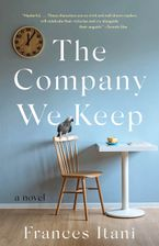 The Company We Keep Hardcover  by Frances Itani