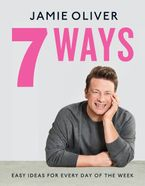 7 Ways Hardcover  by Jamie Oliver