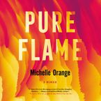 Pure Flame Downloadable audio file UBR by Michelle Orange