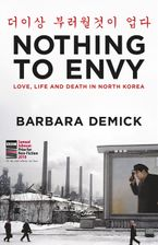 Nothing to Envy eBook  by Barbara Demick