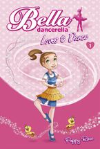 Bella Dancerella Loves to Dance eBook  by Poppy Rose
