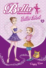 Bella Dancerella: Ballet School