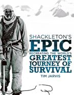 Shackleton's Epic eBook  by Tim Jarvis