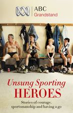 ABC Grandstand's Unsung Sporting Heroes eBook  by ABC Grandstand