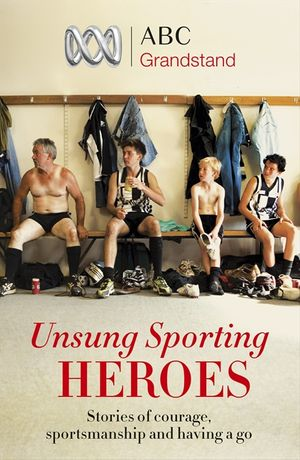 ABC Grandstand's Unsung Sporting Heroes book image