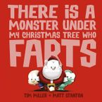 There Is a Monster Under My Christmas Tree Who Farts (Fart Monster and Friends) eBook  by Tim Miller