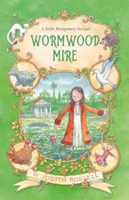 Wormwood Mire (Stella Montgomery, Book 2) eBook  by Judith Rossell