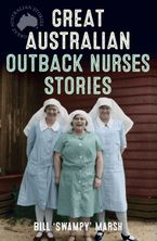 Great Australian Outback Nurses Stories eBook  by Bill Marsh