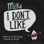 Mike I Don't Like