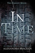 In Time (The Darkest Minds, Book 1.5) eBook  by Alexandra Bracken