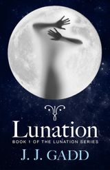 Lunation: Book 1 in the Lunation Series