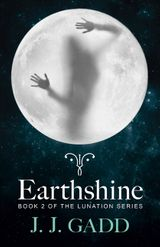 Earthshine: Book 2 in the Lunation Series
